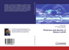 Bookcover of Thickness and density: A Bizzare world