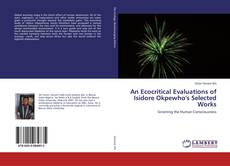 Bookcover of An Ecocritical Evaluations of Isidore Okpewho's Selected Works