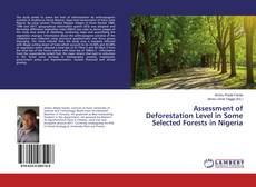 Обложка Assessment of Deforestation Level in Some Selected Forests in Nigeria