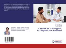 Couverture de A Review on Scrub Typhus, Its Diagnosis and Treatment