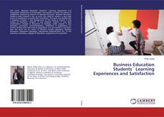 Bookcover of Business Education Students` Learning Experiences and Satisfaction