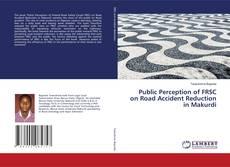 Couverture de Public Perception of FRSC on Road Accident Reduction in Makurdi