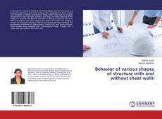 Bookcover of Behavior of various shapes of structure with and without shear walls