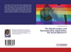 Bookcover of The World Leaders and Homosexuality Legalisation, The Secret Behind V1