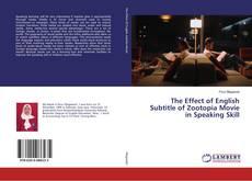 Copertina di The Effect of English Subtitle of Zootopia Movie in Speaking Skill