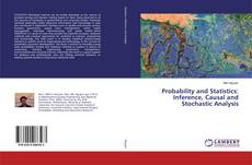 Copertina di Probability and Statistics: Inference, Causal and Stochastic Analysis