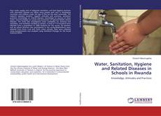 Bookcover of Water, Sanitation, Hygiene and Related Diseases in Schools in Rwanda