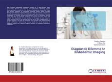 Bookcover of Diagnostic Dilemma In Endodontic Imaging