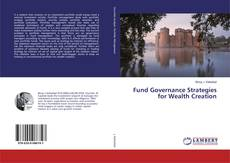 Bookcover of Fund Governance Strategies for Wealth Creation