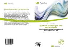 Bookcover of Ethnic Cleansing In The Bosnian War