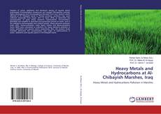 Bookcover of Heavy Metals and Hydrocarbons at Al-Chibayish Marshes, Iraq