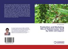 Capa do livro de Production and Marketing Mix of Hybrid Castor Seed by GSSC Ltd Gujarat