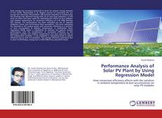Bookcover of Performance Analysis of Solar PV Plant by Using Regression Model