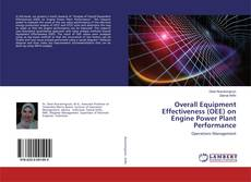 Bookcover of Overall Equipment Effectiveness (OEE) on Engine Power Plant Performance