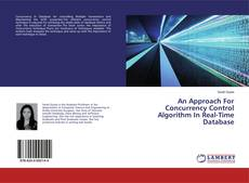 Bookcover of An Approach For Concurrency Control Algorithm In Real-Time Database