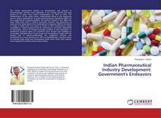 Bookcover of Indian Pharmaceutical Industry Development: Government's Endeavors