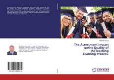 Portada del libro de The Assessment Impact onthe Quality of theTeaching Learning Process.