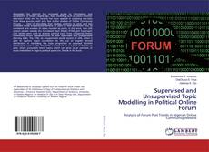 Bookcover of Supervised and Unsupervised Topic Modelling in Political Online Forum