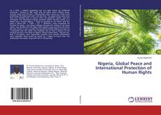 Bookcover of Nigeria, Global Peace and International Protection of Human Rights