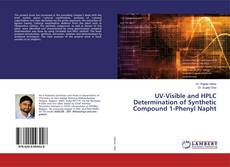 Bookcover of UV-Visible and HPLC Determination of Synthetic Compound 1-Phenyl Napht