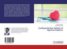 Couverture de Cardioprotective Activity of Agaricus bisporus