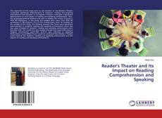 Bookcover of Reader's Theater and Its Impact on Reading Comprehension and Speaking