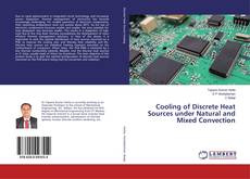 Portada del libro de Cooling of Discrete Heat Sources under Natural and Mixed Convection