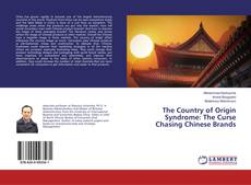 Bookcover of The Country of Origin Syndrome: The Curse Chasing Chinese Brands