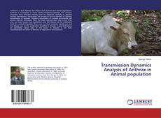 Bookcover of Transmission Dynamics Analysis of Anthrax in Animal population