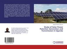 Study of Solar Power Potential, Generation and Transmission in Uganda的封面