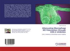 Bookcover of Attenuating Macrophage M2 Polarization through COX-2 Inhibition