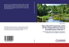 Обложка New World Carpenter Ants of the Hyperdiverse Genus Camponotus.Volume 1