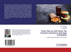 Capa do livro de Trans Fats as risk factor for insuline resistance and type 2 Diabetes