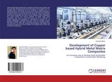 Development of Copper based Hybrid Metal Matrix Composites的封面
