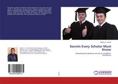 Bookcover of Secrets Every Scholar Must Know