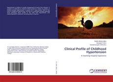 Bookcover of Clinical Profile of Childhood Hypertension