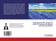 Обложка Augmenting the output of solar PV by ground albedo and sky conditions