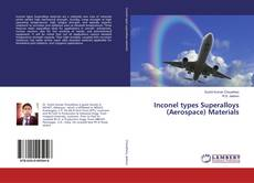 Inconel types Superalloys (Aerospace) Materials的封面