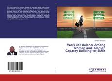 Capa do livro de Work Life Balance Among Women and Huaman Capacity Building for SMEs