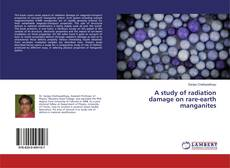 Buchcover von A study of radiation damage on rare-earth manganites