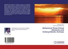 Обложка Alchemical Three Primal Elements and Endosymbiotic Archaea