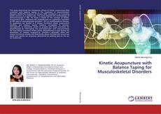 Couverture de Kinetic Acupuncture with Balance Taping for Musculoskeletal Disorders
