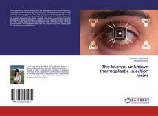 Couverture de The known, unknown thermoplastic injection resins