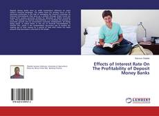 Copertina di Effects of Interest Rate On The Profitability of Deposit Money Banks