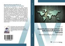 Bookcover of Dezentralisierungsreform im Sekundarschulwesen in Tansania