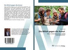 Bookcover of Die Mittel gegen die Armut