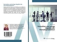 Bookcover of Fernsehen und einige Aspekte der Fernsehproduktion