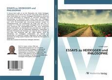 Bookcover of ESSAYS zu HEIDEGGER und PHILOSOPHIE