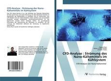 Bookcover of CFD-Analyse : Strömung des Nano-Kältemittels im Kühlsystem