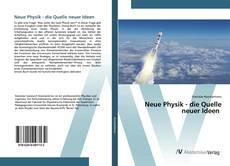 Bookcover of Neue Physik - die Quelle neuer Ideen